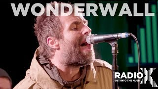 Liam Gallagher - Wonderwall Acoustic | LIVE From The Roof | Radio X session