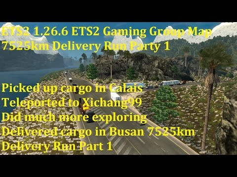 ETS2 1.26.6 ETS2 Gaming Group Map 7525km Delivery Run Part 1