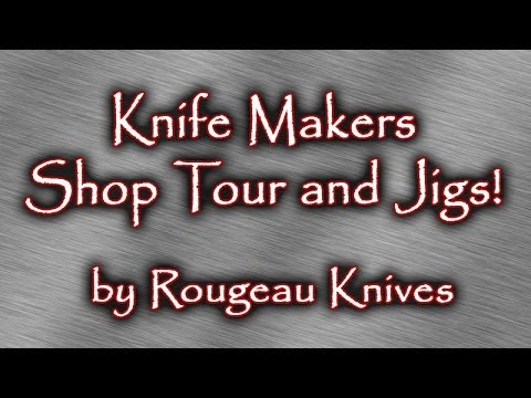 Knife Makers shop tour and jigs