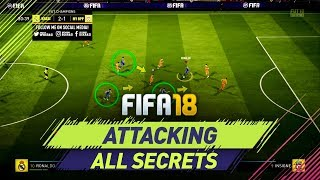 FIFA 18 ATTACKING - ALL SECRETS REVEALED - BEST ATTACKING TECHNIQUES in FUT CHAMPIONS