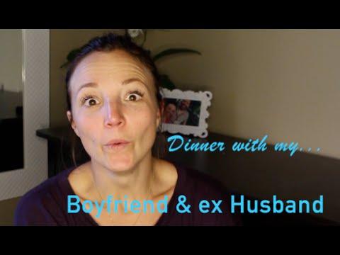 Dinner... with my Boyfriend & Ex Husband.