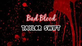 Taylor Swift - Bad Blood (Lyrics / Lyric Video) ft. Kendrick Lamar
