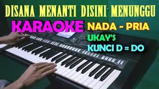 Disana Menanti Disini Menunggu - Karaoke Nada Cowok/Pria | Lirik, HD