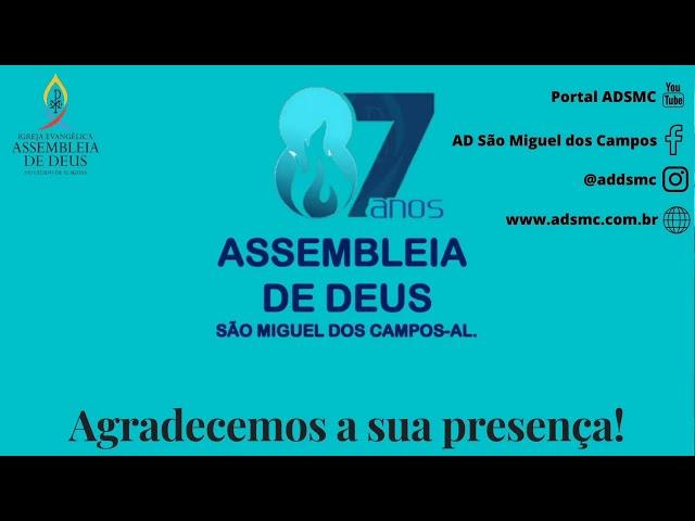 Celebração dos 87 Anos da AD São Miguel dos Campos | 07/09/2020 (Acessível em Libras).