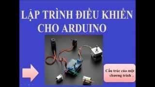 Lập trình điều khiển cho Arduino P3 : Cấu trúc của một chương trình Arduino