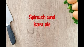 How to cook - Spinach and ham pie