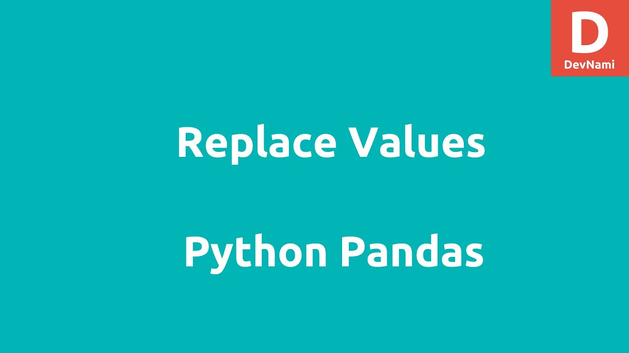 Replace Values Python Pandas Dataframes