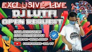 DJ LUTFI TERBARU 17 JULI 2021 SESSION 4