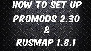 How to install ProMods 2.30 & Rusmap 1.8.1 for Euro truck simulator 2 ETS 2 non beta