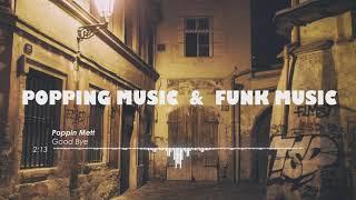 Good Bye - Poppin Mett - Popping music 2019 (4)