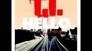 T.I. - Hello (feat. Cee Lo Green)