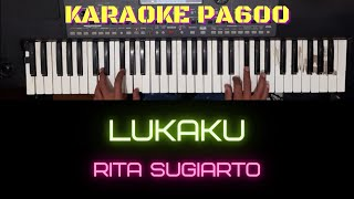 LUKAKU (RITA SUGIARTO) - KARAOKE DANGDUT TANPA VOKAL    LIRIK    PA600