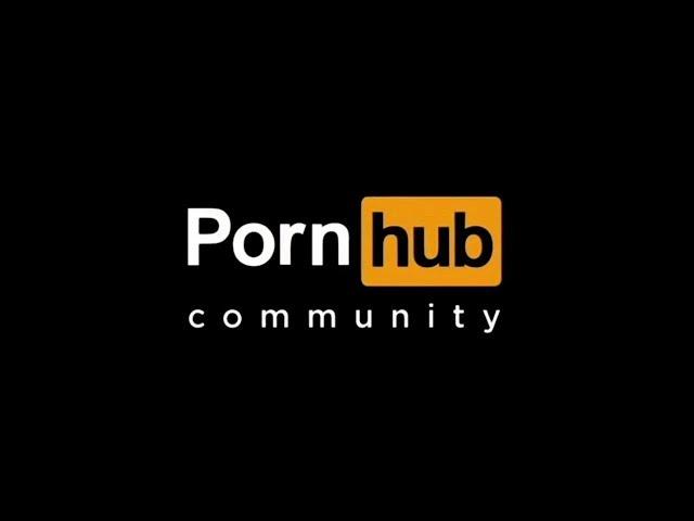Pornhub Community INTRO OPENING