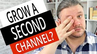 2ND CHANNEL? - Should I Have Multiple Channels?