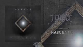 Trayce – Nascente