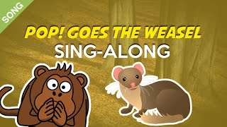 Pop! Goes the Weasel [SONG] | Nursery Rhyme Sing-Along with Lyrics
