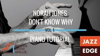 Norah Jones - Don't Know Why  - How to Create an ACCOMPANIMENT - Piano Tutorial by JAZZEDGE