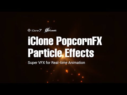 iClone PopcornFX  Particle Effects - Demo Video