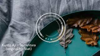 Gambar cover kunto Aji - Sementara ( Original by float )