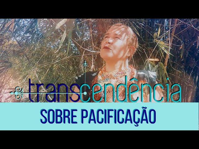 Transcendência - Sobre pacificação