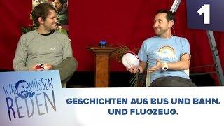 [1/3] Wir müssen reden mit Wolf | Geschichten aus Bus und Bahn. Und Flugzeug. | 23.11.2015