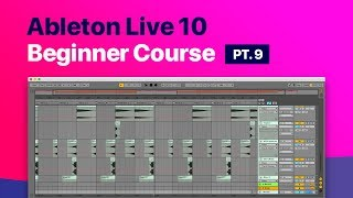 Ableton Live 10 Beginner Course - Pt 9 - Automation