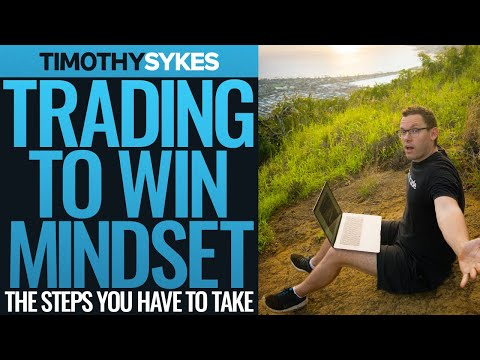 Trading to Win Mindset – the Steps You Have to Take