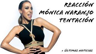 REACCIÓN Mónica Naranjo - Tentación (temptations Spanish Version) | UniversoJS
