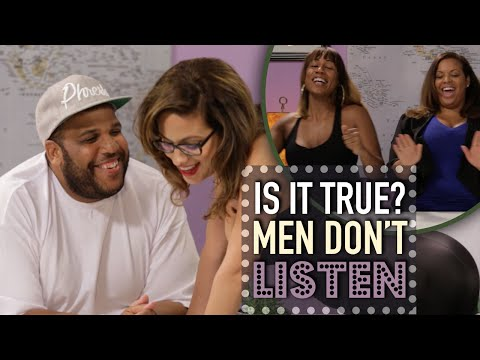 Men Dont Listen? - Is It True