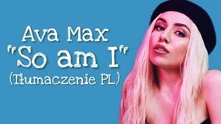 Ava Max - So am I (Tłumaczenie PL) Video