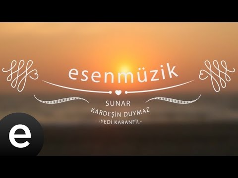 Kardeşin Duymaz (Yedi Karanfil) - Esen Müzik