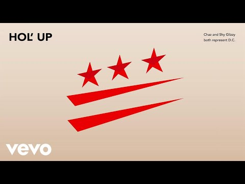 Chaz French - Hol' Up (Audio) ft. Shy Glizzy