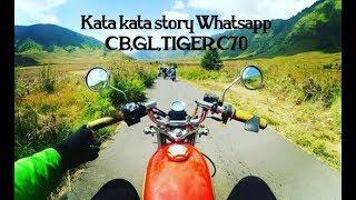 Kata kata CB,GL,TIGER,C70 cocok untuk story whatsapp