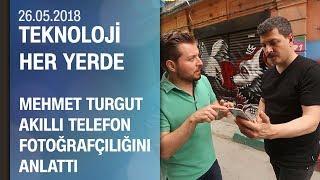Mehmet Turgut akıllı telefon fotoğrafçılığını anlattı - Teknoloji Her Yerde 26.05.2018 Cumartesi