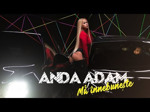 Anda Adam - Ma Innebuneste | Official Video
