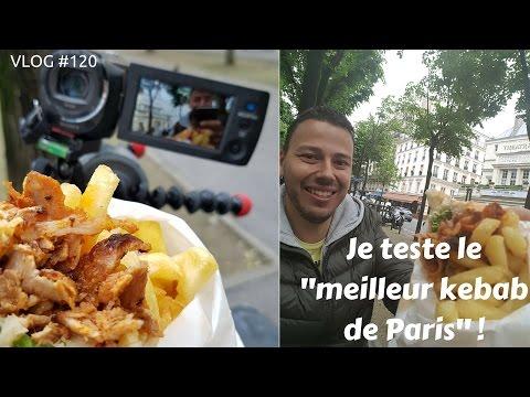 Je teste le meilleur kebab de Paris - VLOG #120