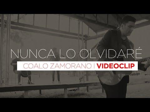 Coalo Zamorano - Nunca lo olvidaré (Video oficial HD)
