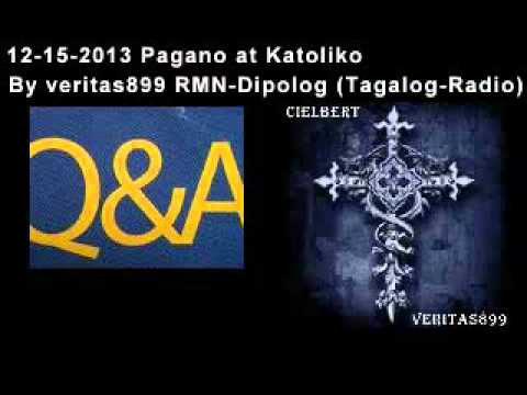 12-15-2013 Pagano at Katoliko By veritas899 RMN-Dipolog (Tagalog-Radio)