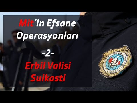 MİT'in Efsane Operasyonları - Erbil Valisi Suikasti