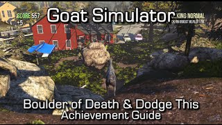 Goat Simulator - Boulder of Death & Dodge This Achievement/Trophy Guide