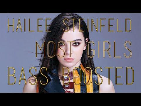 Hailee Steinfeld - Most Girls [BASS BOOSTED]