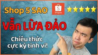 CHIÊU TRÒ LỪA ĐẢO CỰC MỚI của các Shop 5 SAO trên SHOPEE. CỰC KỲ TINH VI! screenshot 1
