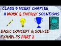 WORK AND ENERGY CLASS 9 IX NCERT SOLUTIONS PART 2 EXAMPLES, BLUE BOX Q AND CONCEPT
