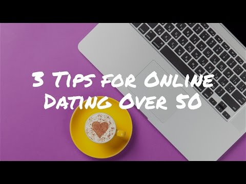 3 Tips for Online Dating Over 50? | Mature Dating Tips for Women