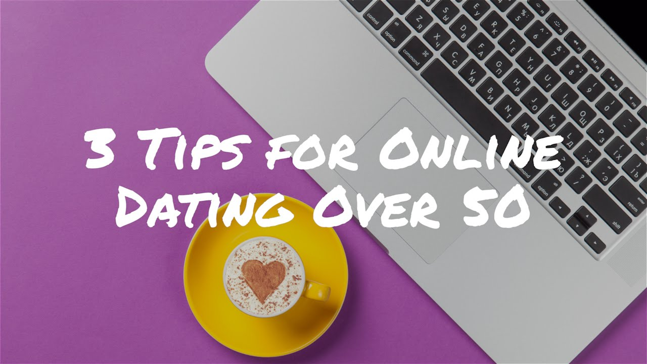 Online dating tips for women over 50
