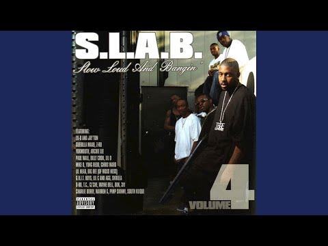Slow, Loud and Bangin' (S.L.A.B.ed)