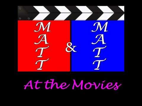 Matt & Matt at the Movies: Episode 6