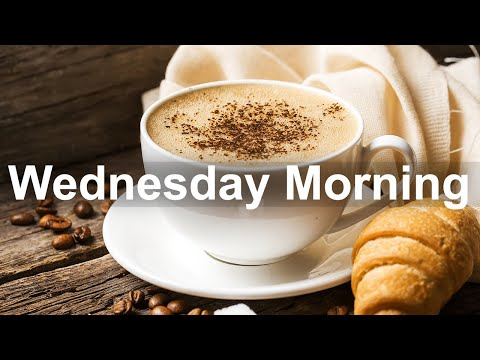 Wednesday Morning Jazz - Happy Jazz and Bossa Nova Music for Positive Day