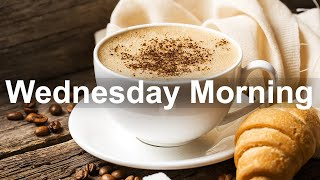 Wednesday Morning Jazz - Happy Jazz and Bossa Nova Music for Positive Day