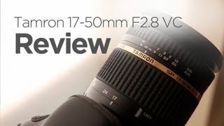 Tamron 17-50mm F2.8 VC Review